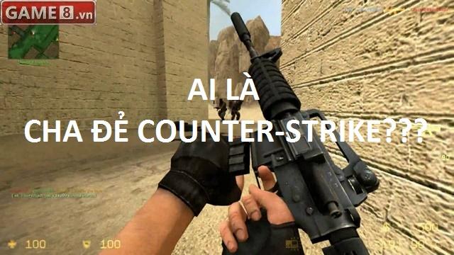 [Có thể bạn đã biết] - Cha đẻ bản mod Counter-Strike lừng danh là kỹ sư máy tính gốc Việt