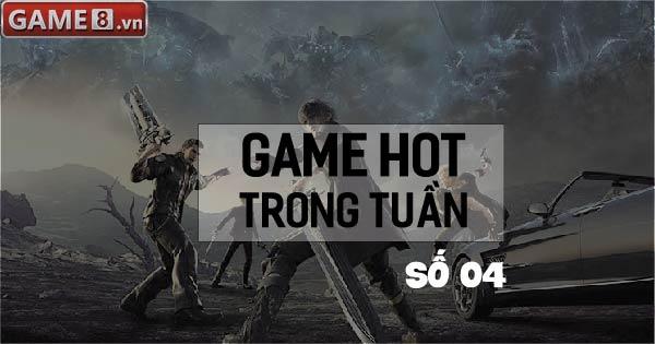 Game hot trong tuần - Số 4: Bom tấn Final Fantasy XV chính thức ra mắt