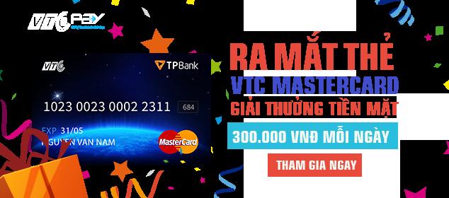 Sự kiện mừng VTC MasterCard ra mắt – Tham gia ngay quà trao tay