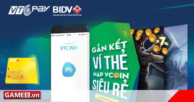 Nạp Vcoin siêu rẻ nhờ gắn kết ví thẻ VTC Pay và BIDV