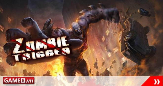 Zombie Trigger - Game bắn súng tiêu diệt Zombie trên mobile