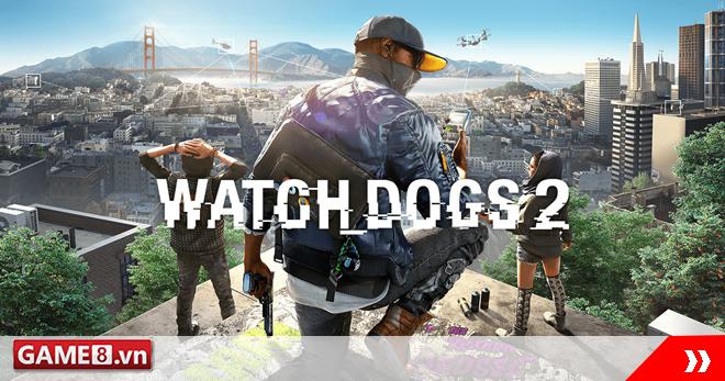 Game thủ Xbox One và PS 4 sắp có cơ hội được thử nghiệm đợt Demo Watch Dogs 2