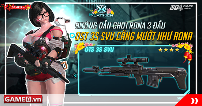Xuất Kích : mê mẩn với clip hướng dẫn chiến thắng đấu đội với cô nàng Rona 3 đầu cùng OTs 3S SVU
