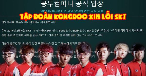 LMHT: Sau sự cố Stream của Faker, tập đoàn Kongdoo chính thức gửi lời xin lỗi đến đội tuyển SKT