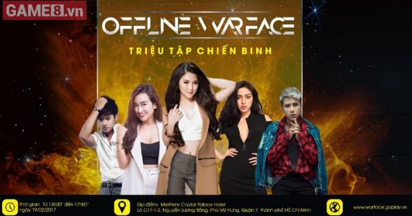 Offline Warface - Triệu tập chiến binh tại Thành phố Hồ Chí Minh 19/02/2017