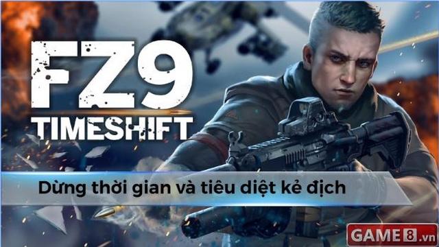 FZ9: Timeshift - Game FPS cực khủng do người Việt làm đã chính thức ra mắt