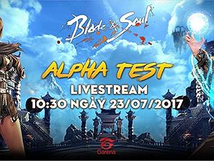 TIN HOT: Blade and Soul Vietnam CHÍNH THỨC mở cửa Alpha Test vào ngày 23/07 tới đây