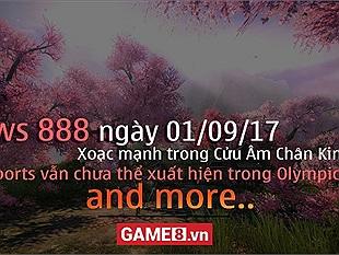 News 888 01/09/17: Game online giờ cho cả Xoạc vào ạ..