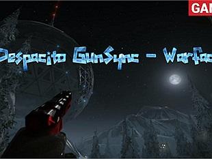 """""""Phê mê li"""" với bản gunsync Despacito remix của game thủ Warface"""
