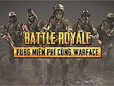 Warface cập nhật chế độ chơi mới Battle Royale - tặng giftcode Vip cho game thủ