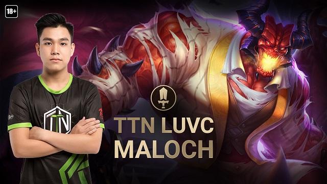 Hướng dẫn chơi Maloch gánh team như game thủ chuyên nghiệp LuvC